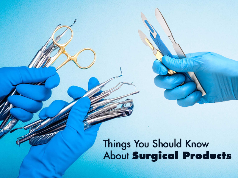 Things You Should Know About Surgical Products